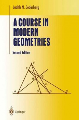 A Course in Modern Geometries (Undergraduate Texts in Mathematics)