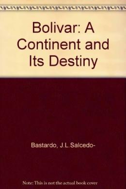 Bolivar: A Continent and Its Destiny