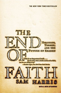 The End of Faith -- Religion, Terror and the Future of Reason