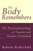 The Body Remembers the Body Remembers