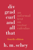 Div, Grad, Curl and All That an Informal Text on Vector Analysis 4E