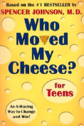 Who Moved My Cheese: For Teens