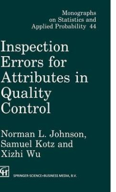 Inspection Errors for Attributes in Quality Control (Chapman & Hall/CRC Monographs on Statistics & Applied Probability)