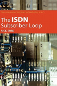 The ISDN Subscriber Loop (Telecommunications Technology & Applications Series
