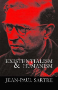 Existentialism and Humanism
