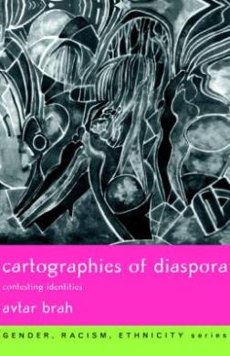 Cartographies of Diaspora: Contesting Identities (Gender, Racism, Ethnicity S.)