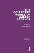 Collected Works of Walter Bagehot