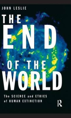 The End of the World: Science and Ethics of Human Extinction