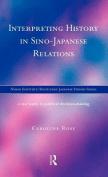 Interpreting History in Sino-Japanese Relations