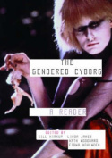 The Gendered Cyborg: A Reader