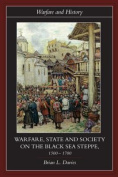 Warfare, State and Society on the Black Sea Steppe, 1500-1700