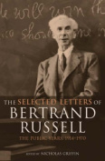 The Selected Letters of Bertrand Russell: The Public Years 1914-1970