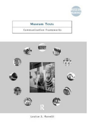 Museum Texts: Comunication Frameworks (Museum Meanings)