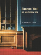 Simone Weil as We Knew Her