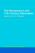 The Renaissance and 17th Century Rationalism