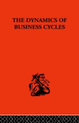 The Dynamics of Business Cycles