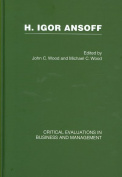 H. Igor Ansoff Critical Evaluations in Business and Management