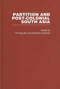 Partition and Post-Colonial South Asia