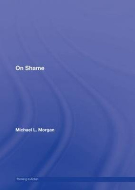 On Shame (Thinking in Action)