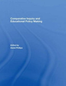 Comparative Inquiry and Educational Policy Making