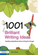 1001 Brilliant Writing Ideas
