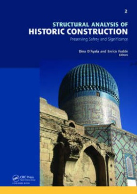 Structural Analysis of Historic Construction: Preserving Safety and Significance: Proceedings of the VI International Conference on Structural Analysis of Historic Construction, SAHC08, 2-4 July 2008, Bath, United Kingdom