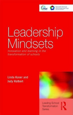 Leadership Mindsets: Innovation and Learning in the Transformation of Schools (Leading School Transformation)