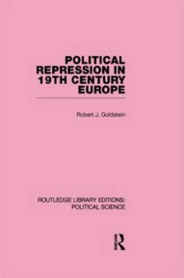 Political Repression in 19th Century Europe (Routledge Library Editions: Political Science): Volume 24