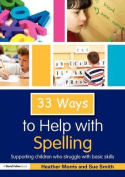 Thirty Three Ways to Help with Spelling