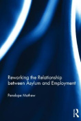 Reworking the Relationship Between Asylum and Employment