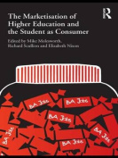The Marketisation of Higher Education and the Student as Consumer