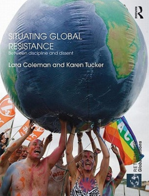 Situating Global Resistance: Between Discipline and Dissent (Rethinking Globalizations)
