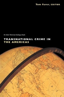 Transnational Crime in the Americas (Inter-American Dialogue Books)