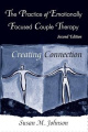 The Practice of Emotionally Focused Couple Therapy