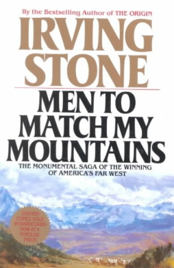 Men to Match My Mountains: The Opening of the Far West, 1840-1900