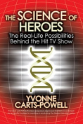 The Science of Heroes