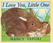 I Love You, Little One [Board Book]