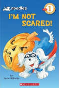 I'm Not Scared! (Scholastic Reader