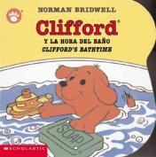 Clifford y la Hora del Bano/Clifford's Bathtime (Clifford the Big Red Dog) [Board book]