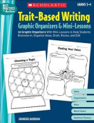 Trait-Based Writing Graphic Organizers & Mini-Lessons; Grades 2-4  : 20 Graphic Organizers with Mini-Lessons to Help Students Brainstorm, Organize Ideas, Draft, Revise, and Edit
