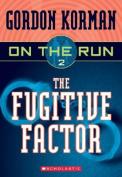 The Fugitive Factor