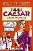 Julius Caesar and His Foul Friends