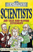 Scientists and Their Mind-blowing Experiments