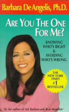 Are You the One for Me?: Knowing Who's Right & Avoiding Who's Wrong