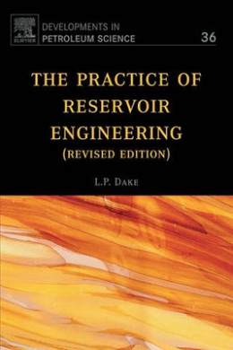 The Practice of Reservoir Engineering (Revised Edition): Volume 36 (Developments in Petroleum Science)