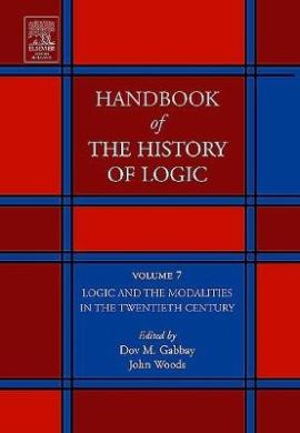 Logic and the Modalities in the Twentieth Century (Handbook of the History of Logic)