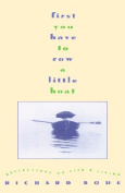 First You Have to Row a Little Boat:Reflections on Life & Living