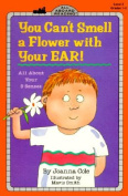 You Can't Smell a Flower with Your Ear!