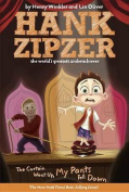 The Curtain Went Up, My Pants Fell Down (Hank Zipzer; The World's Greatest Underachiever