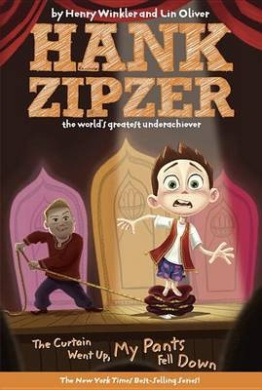 The Curtain Went Up, My Pants Fell Down (Hank Zipzer; The World's Greatest Underachiever (Grosset Paperback))